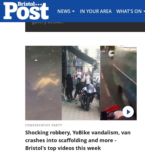 text reads Conservative Party Shocking robbery, YoBike vandalism, van crashes into scaffolding and more - Bristol's top videos this week