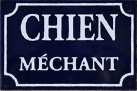 "The classic French ""Chien méchant"" sign from yesteryear"