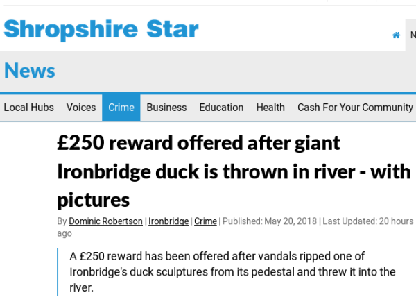 headline reads: £250 reward offered after giant Ironbridge duck is thrown in river - with pictures