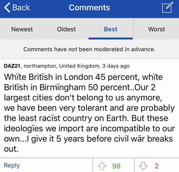 Text of comment reads White British in London 45 percent, white British in Birmingham 50 percent..Our 2 largest cities don't belong to us anymore, we have been very tolerant and are probably the least racist country on Earth. But these ideologies we import are incompatible to our own... I give it 5 years before civil war breaks out.