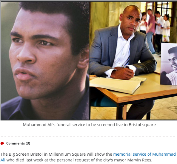 first paragraph reads The Big Screen Bristol in Millennium Square will show the memorial service of Muhammad Ali who died last week at the personal request of the city's mayor Marvin Rees