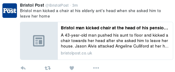 tweet reads Bristol man kicked a chair at his elderly ant's head when she asked him to leave her home